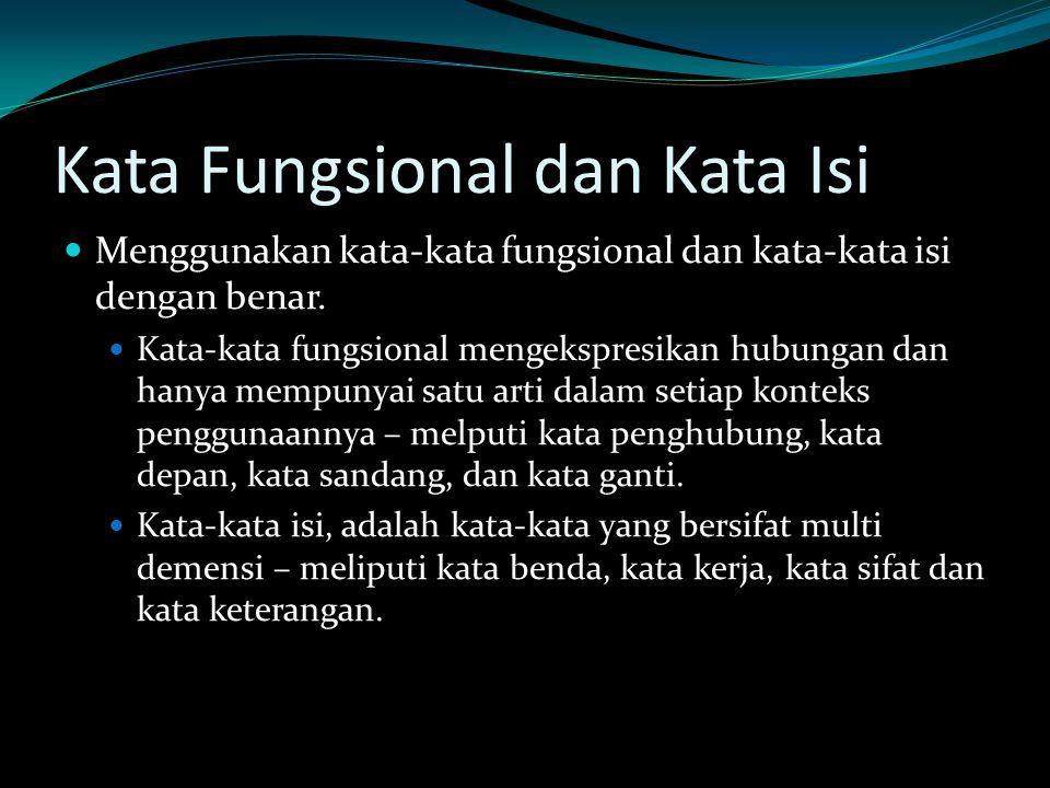 Kata Fungsional dan Kata Isi Menggunakan kata-kata fungsional dan kata-kata isi dengan benar.