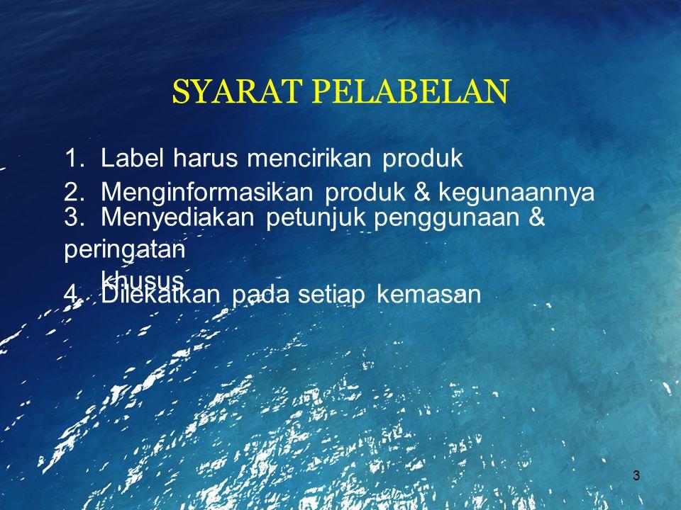 4 INFORMASI YANG DIBERIKAN - % minimum dari PK, LK, P - % maksimum dari SK, Kadar air, NPN, Abu - % min & max dari Ca, NaCl 1.