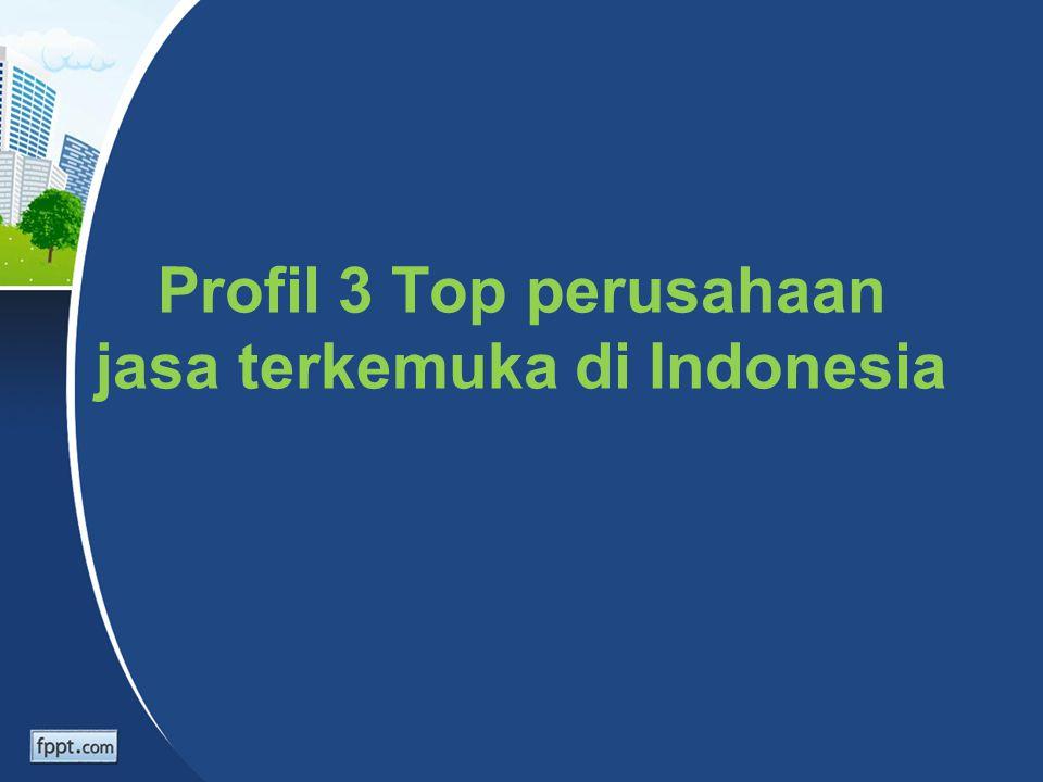 Profil 3 Top perusahaan jasa terkemuka di Indonesia