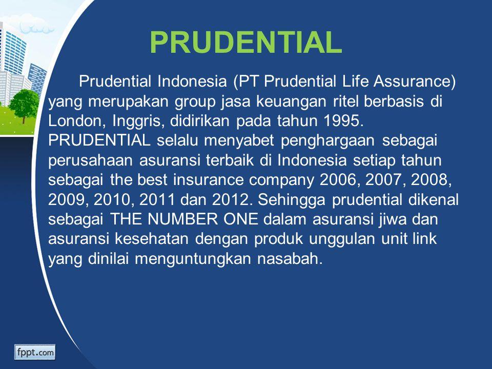 PRUDENTIAL Prudential Indonesia (PT Prudential Life Assurance) yang merupakan group jasa keuangan ritel berbasis di London, Inggris, didirikan pada ta