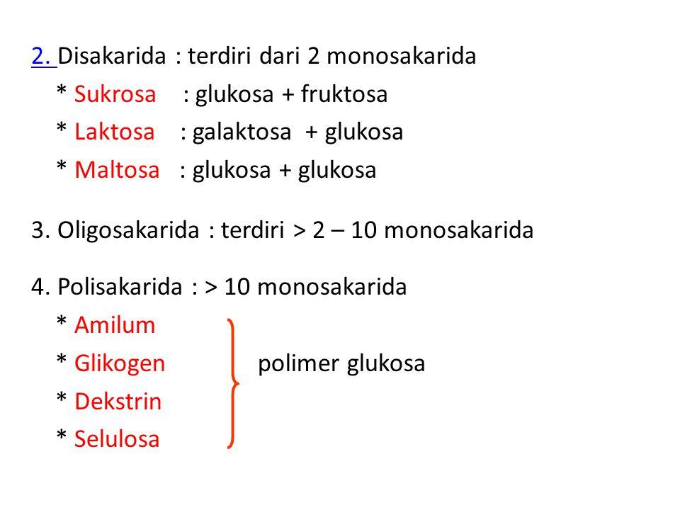 2. 2. Disakarida : terdiri dari 2 monosakarida * Sukrosa : glukosa + fruktosa * Laktosa : galaktosa + glukosa * Maltosa : glukosa + glukosa 3. Oligosa