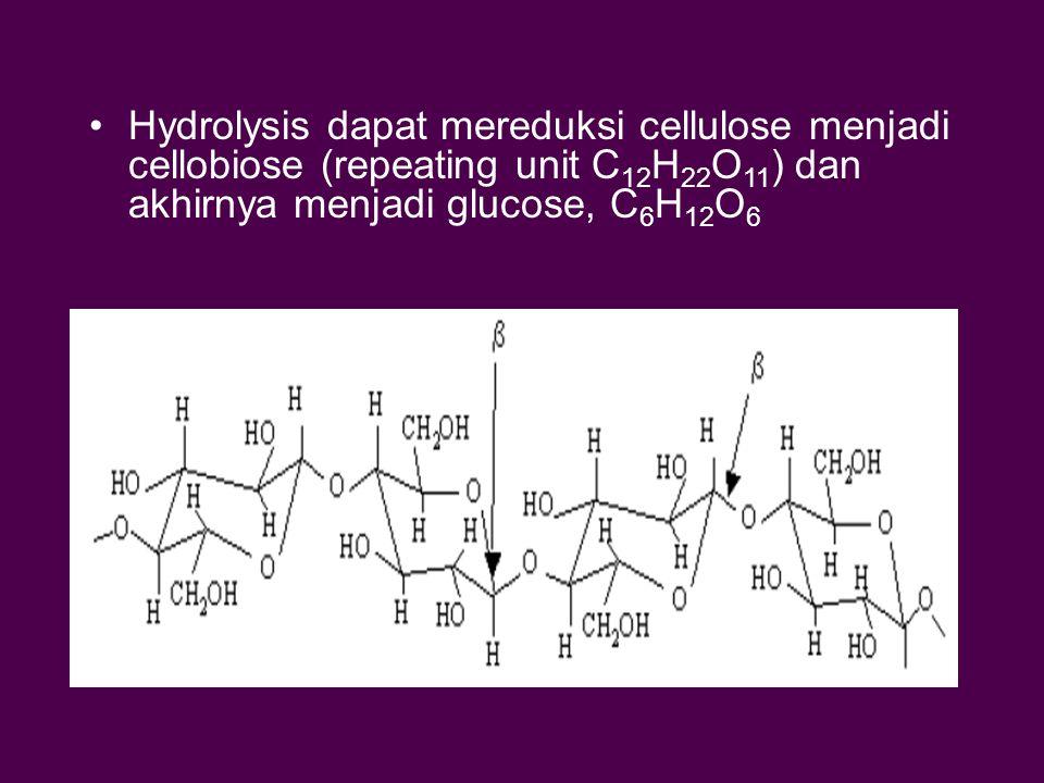 Hydrolysis dapat mereduksi cellulose menjadi cellobiose (repeating unit C 12 H 22 O 11 ) dan akhirnya menjadi glucose, C 6 H 12 O 6