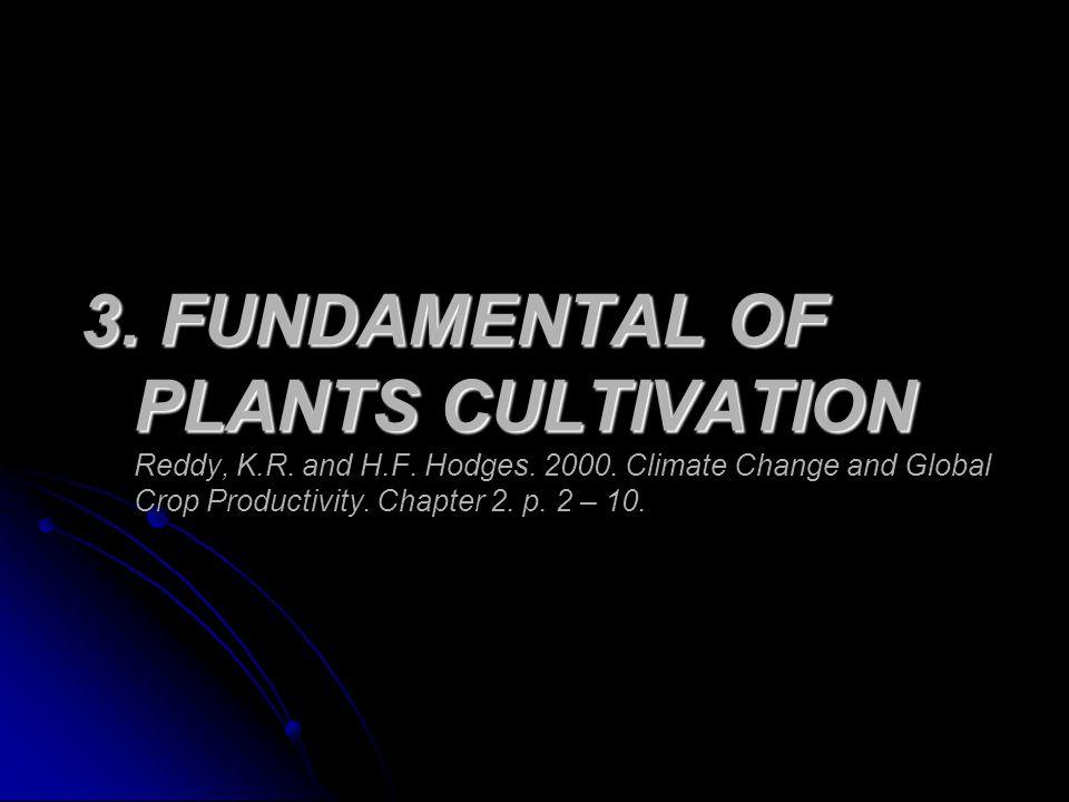 PLANTS CULTIVATION : 1.Climate 2.Field condition 2. Land suitability 5. Market