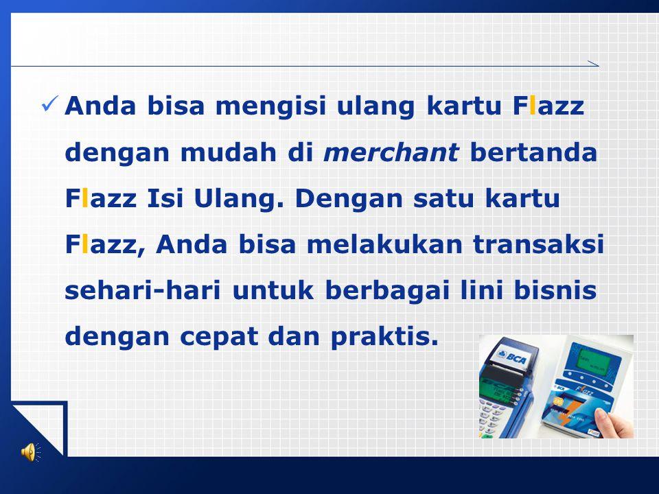 Kartu Flazz Inilah kartu prabayar multifungsi tercepat pertama di Indonesia, dengan teknologi terkini (teknologi chip dan RFID -- Radio Frequency Iden