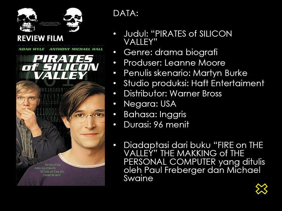"REVIEW FILM DATA: Judul: ""PIRATES of SILICON VALLEY"" Genre: drama biografi Produser: Leanne Moore Penulis skenario: Martyn Burke Studio produksi: Haft"