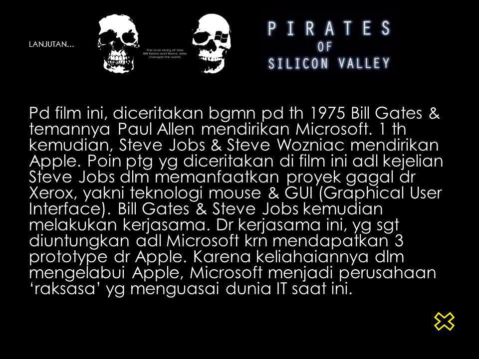 JALAN CERITA Film ini bercerita ttg perjalanan hidup 2pahlawan sejarah komputerisasi, Microsoft & Apple.