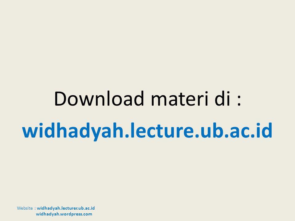 Website : widhadyah.lecturer.ub.ac.id widhadyah.wordpress.com Download materi di : widhadyah.lecture.ub.ac.id