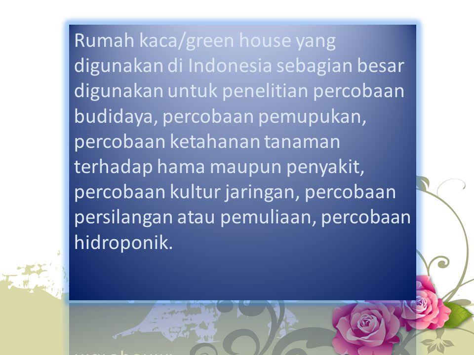 a.Green house jenis ini umumnya dipakai sebagai green house produksi.