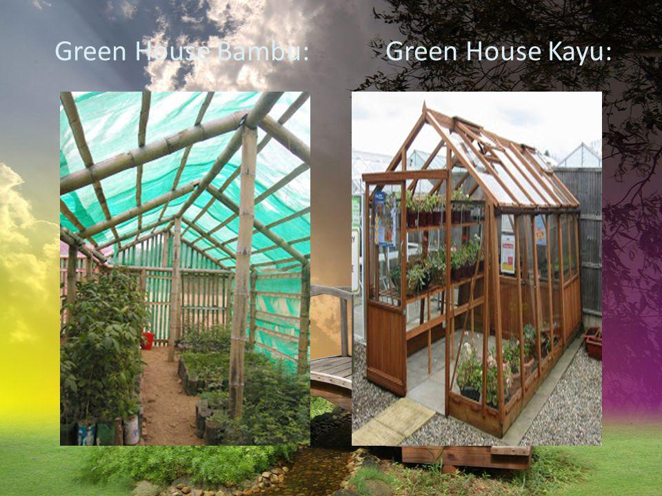 Dari segi umur pakai dan kwalitas, maka yang terbaik adalah green house yang menggunakan struktur besi, terlebih besi yang telah di treatment hot dipped galvanis .