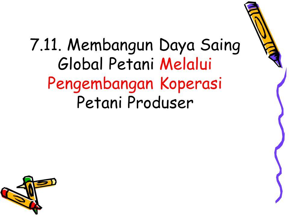 7.11. Membangun Daya Saing Global Petani Melalui Pengembangan Koperasi Petani Produser