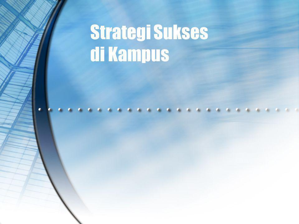 Strategi Sukses di Kampus