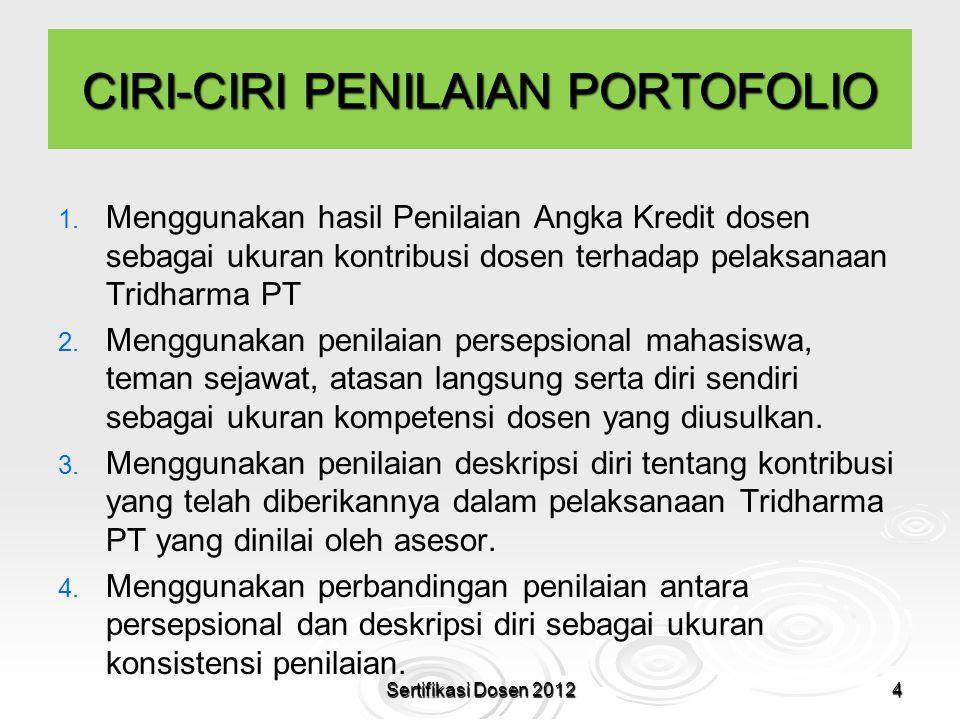 CIRI-CIRI PENILAIAN PORTOFOLIO 1. 1. Menggunakan hasil Penilaian Angka Kredit dosen sebagai ukuran kontribusi dosen terhadap pelaksanaan Tridharma PT