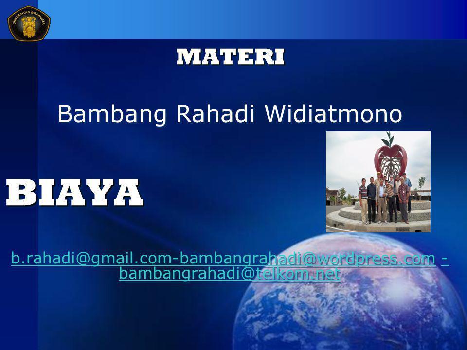 MATERIMATERI Bambang Rahadi Widiatmono b.rahadi@gmail.com-bambangrahadi@wordpress.comb.rahadi@gmail.com-bambangrahadi@wordpress.com - bambangrahadi@telkom.net- bambangrahadi@telkom.net Bambang Rahadi Widiatmono b.rahadi@gmail.com-bambangrahadi@wordpress.comb.rahadi@gmail.com-bambangrahadi@wordpress.com - bambangrahadi@telkom.net- bambangrahadi@telkom.netBIAYABIAYA