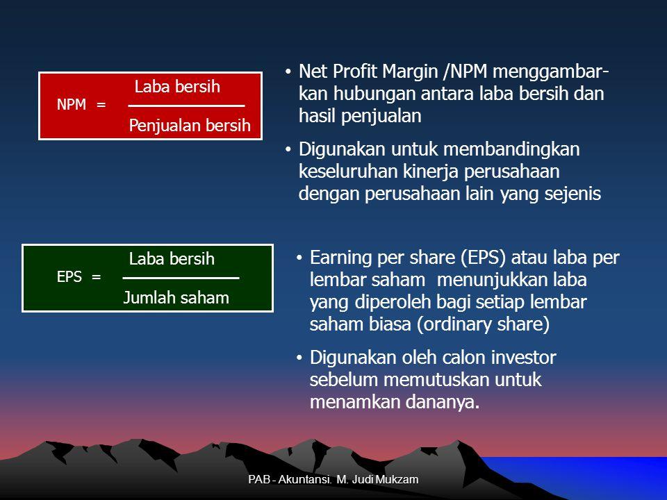 NPM = Laba bersih Penjualan bersih Net Profit Margin /NPM menggambar- kan hubungan antara laba bersih dan hasil penjualan Digunakan untuk membandingka