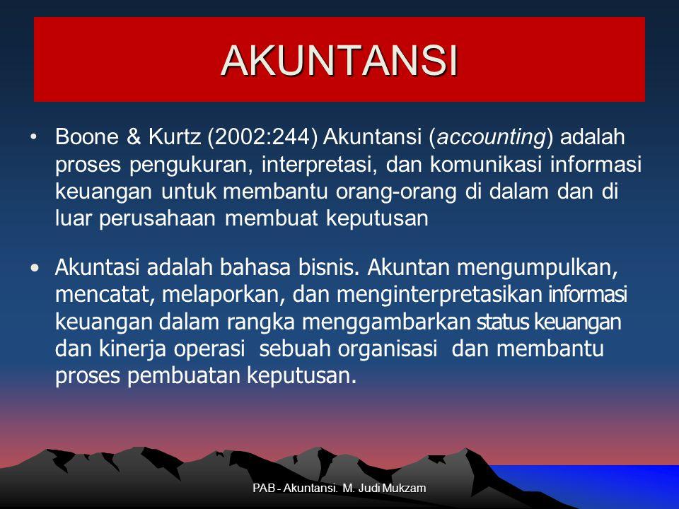 AKUNTANSI Boone & Kurtz (2002:244) Akuntansi (accounting) adalah proses pengukuran, interpretasi, dan komunikasi informasi keuangan untuk membantu ora