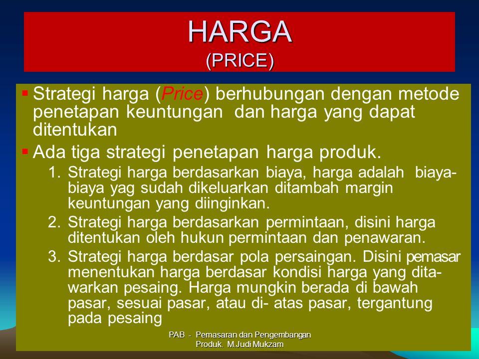 HARGA (PRICE)  Strategi harga (Price) berhubungan dengan metode penetapan keuntungan dan harga yang dapat ditentukan  Ada tiga strategi penetapan ha