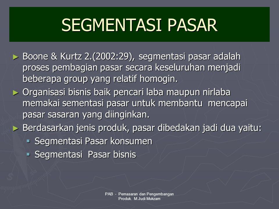 SEGMENTASI PASAR ► Boone & Kurtz 2.(2002:29), segmentasi pasar adalah proses pembagian pasar secara keseluruhan menjadi beberapa group yang relatif ho