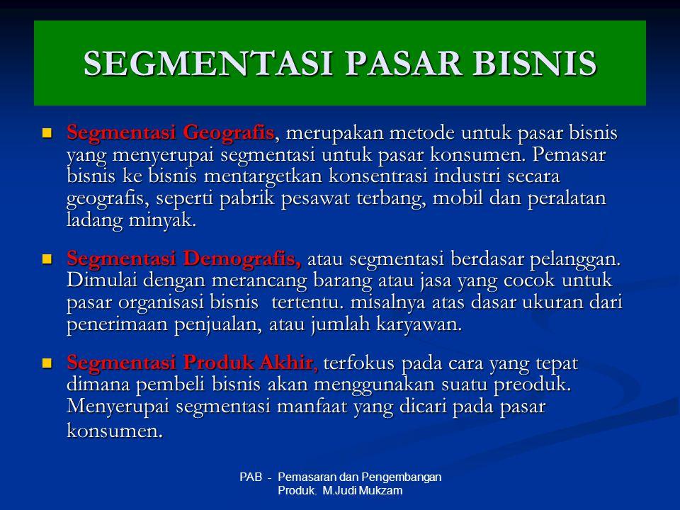 SEGMENTASI PASAR BISNIS Segmentasi Geografis, merupakan metode untuk pasar bisnis yang menyerupai segmentasi untuk pasar konsumen. Pemasar bisnis ke b