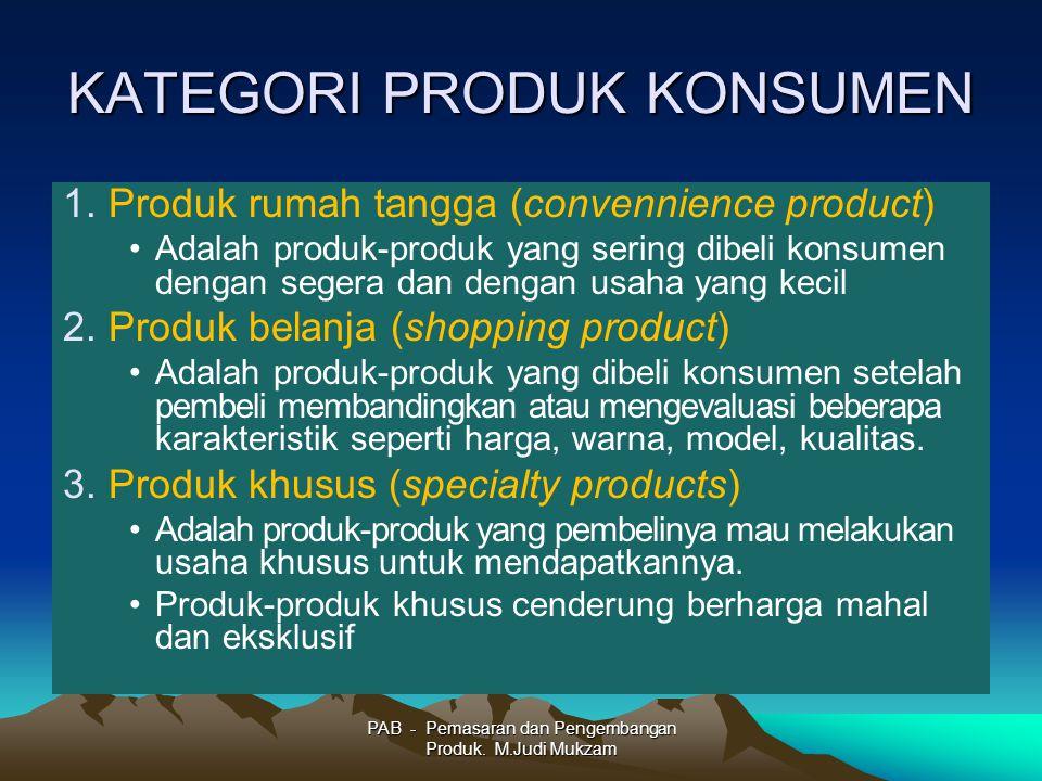 KATEGORI PRODUK KONSUMEN 1.Produk rumah tangga (convennience product) Adalah produk-produk yang sering dibeli konsumen dengan segera dan dengan usaha