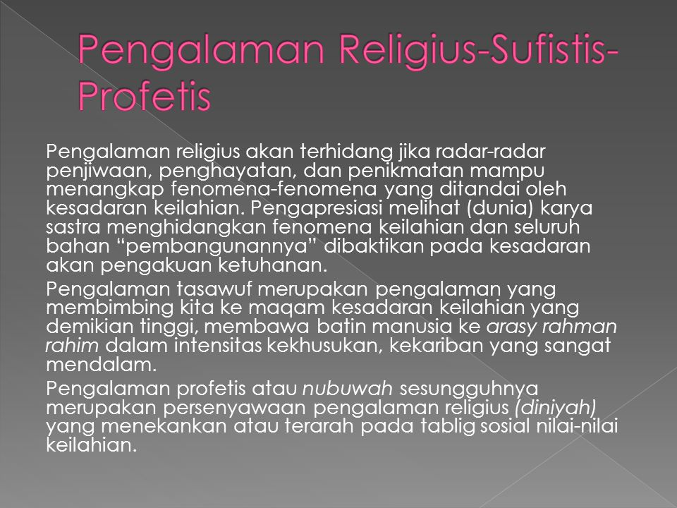 Pengalaman religius akan terhidang jika radar-radar penjiwaan, penghayatan, dan penikmatan mampu menangkap fenomena-fenomena yang ditandai oleh kesada