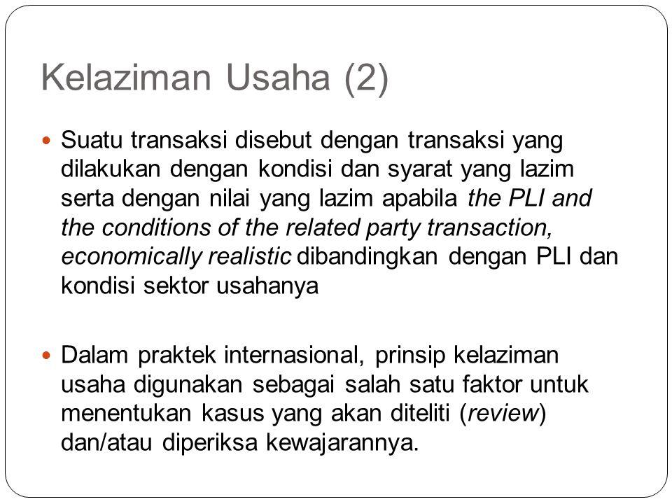 Kelaziman Usaha (1) Penilaian atas kelaziman usaha suatu transaksi dilakukan berdasarkan tinjauan ekonomis mengenai kondisi dan syarat dari suatu tran