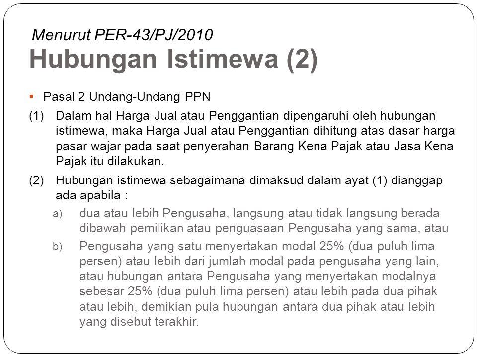 Hubungan Istimewa (1)  Pasal 18 ayat (4) Undang-Undang PPh  Wajib Pajak yang mempunyai penyertaan modal langsung atau tidak langsung paling rendah 2