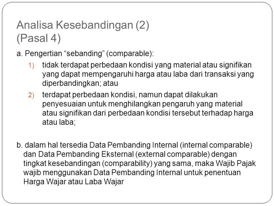 Analisa Kesebandingan (1) analisis yang dilakukan oleh Wajib Pajak atau Direktorat Jenderal Pajak atas kondisi dalam transaksi yang dilakukan antara W