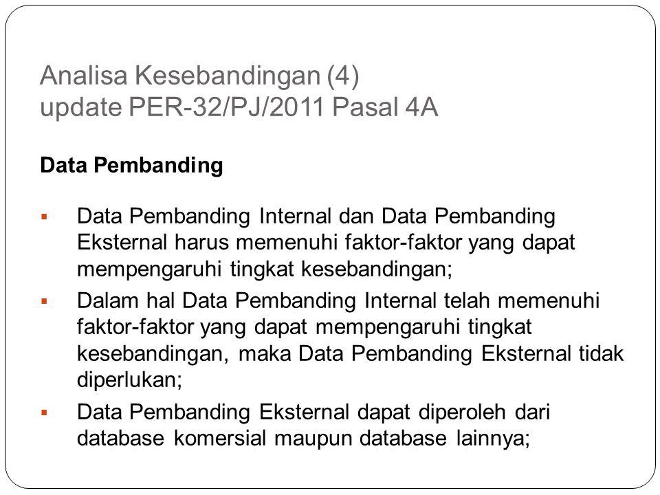 Analisa Kesebandingan (3) Pasal 4 ayat 1 huruf c – update PER-32/PJ/2011 c.dalam hal Data Pembanding Internal yang tersedia sebagaimana dimaksud pada