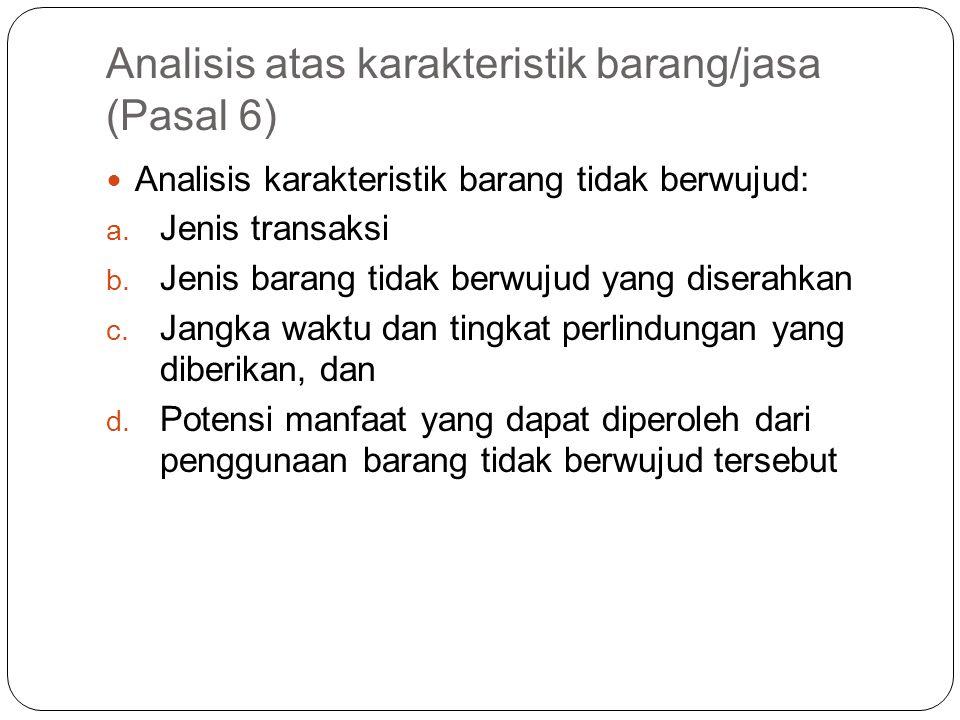 Analisis atas karakteristik barang/jasa (Pasal 6) Menganalisis karakteristik barang berwujud: a. Ciri-ciri fisik barang b. Kualitas barang c. Daya tah