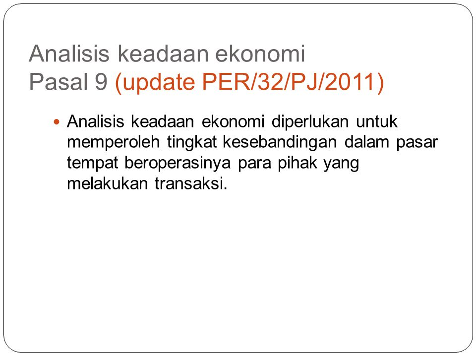 Analisis ketentuan dalam kontrak/perjanjian pasal 8 (update PER-32/PJ/2011) Dalam melakukan penilaian dan analisis atas ketentuan- ketentuan dalam kon