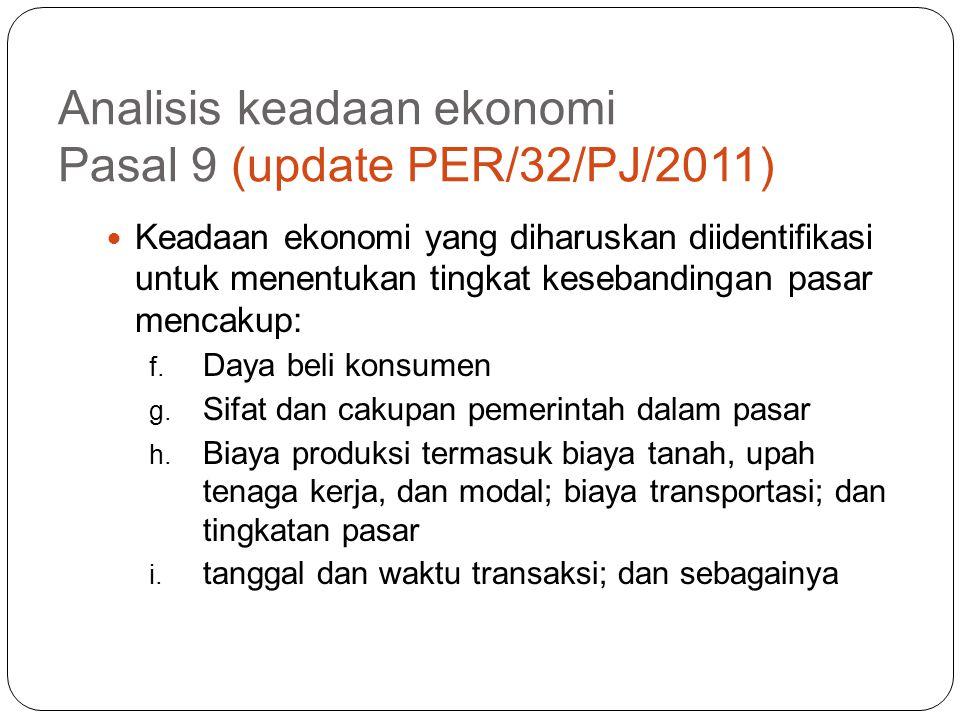 Analisis keadaan ekonomi Pasal 9 (update PER/32/PJ/2011) Keadaan ekonomi yang diharuskan diidentifikasi untuk menentukan tingkat kesebandingan pasar m