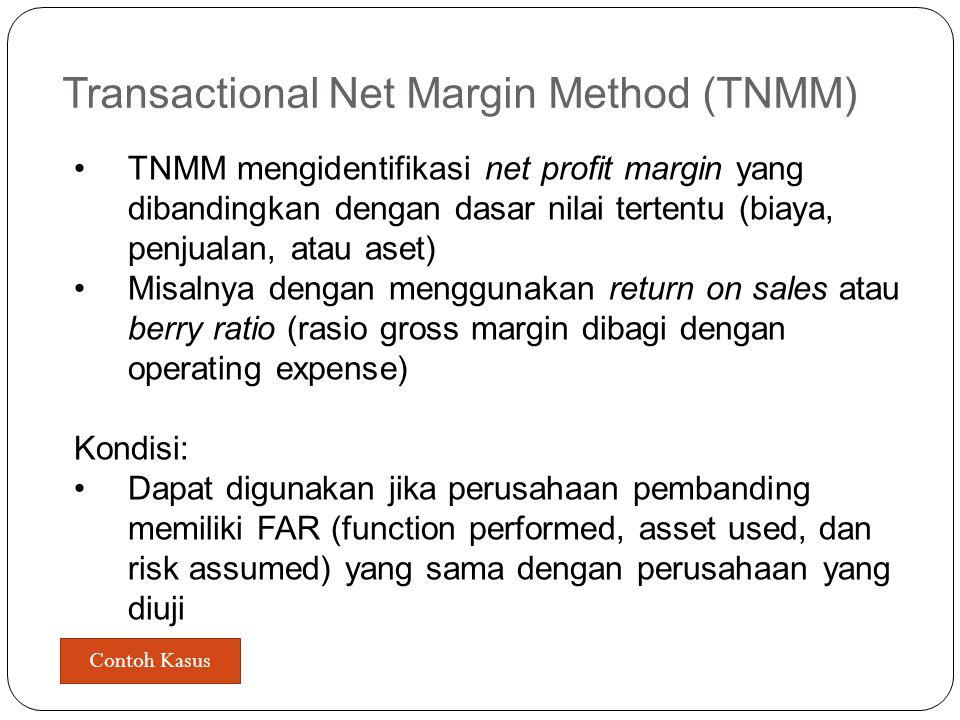 Profit Split Method Mengidentifikasi total profit yang didapatkan dari seluruh grup dari value chain perusahaan Membagi total profit tersebut sesuai d