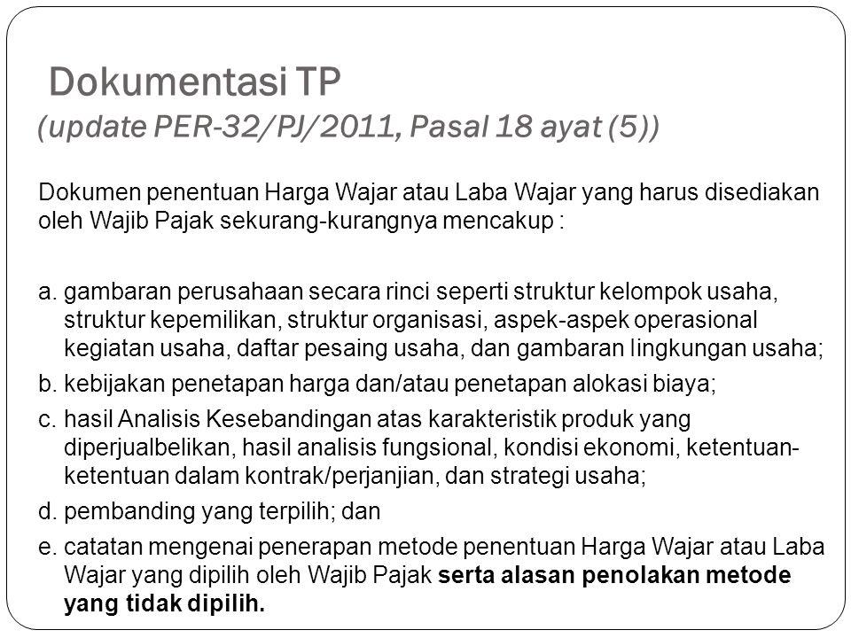 Kewajiban penyusunan TP Documentation update PER-32/PJ/2011 Pasal 18 ayat (3) Wajib Pajak wajib menyampaikan dokumentasi dalam melaporkan transaksi se