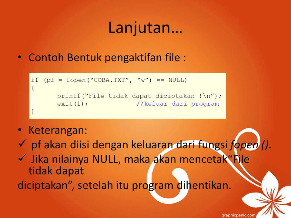 MELAKUKAN PROSES OPERASI FILE Operasi Pembacaan File Per Karakter Operasi Penulisan File Per Karakter