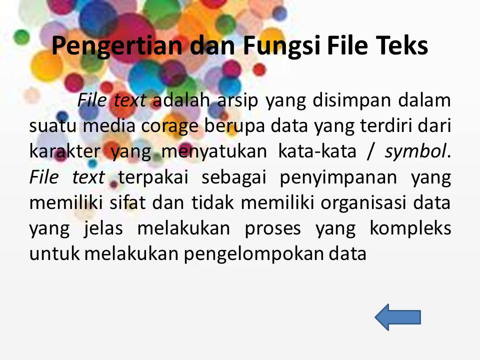 Pengertian dan Fungsi File Bertipe File bertipe dapat diakses secara urut dan secara acak.