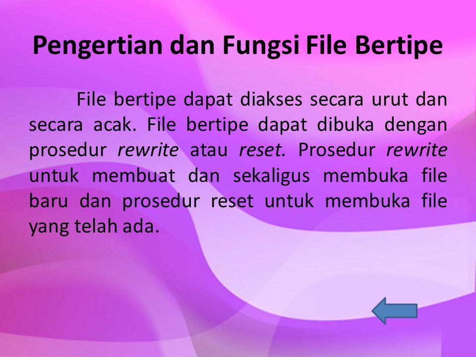 Dasar Struktur File Penyimpanan suatu data dalam disk berupa suatu file.