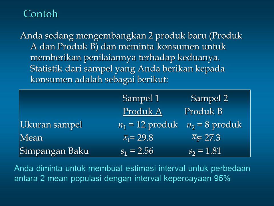 Contoh Anda sedang mengembangkan 2 produk baru (Produk A dan Produk B) dan meminta konsumen untuk memberikan penilaiannya terhadap keduanya. Statistik