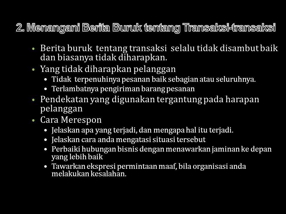 Berita buruk tentang transaksi selalu tidak disambut baik dan biasanya tidak diharapkan.