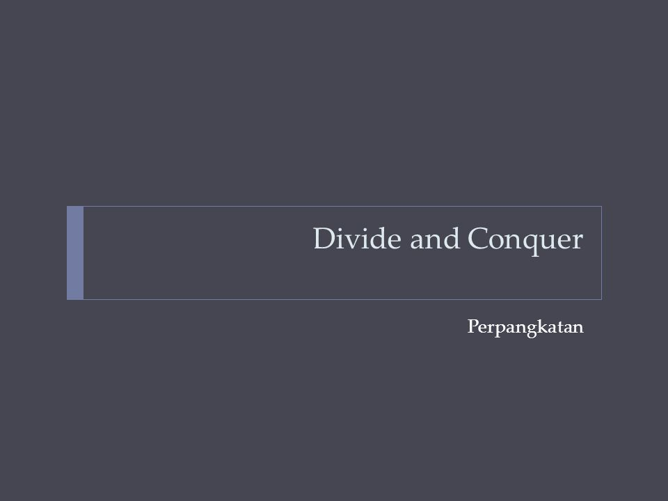 Divide and Conquer Perpangkatan