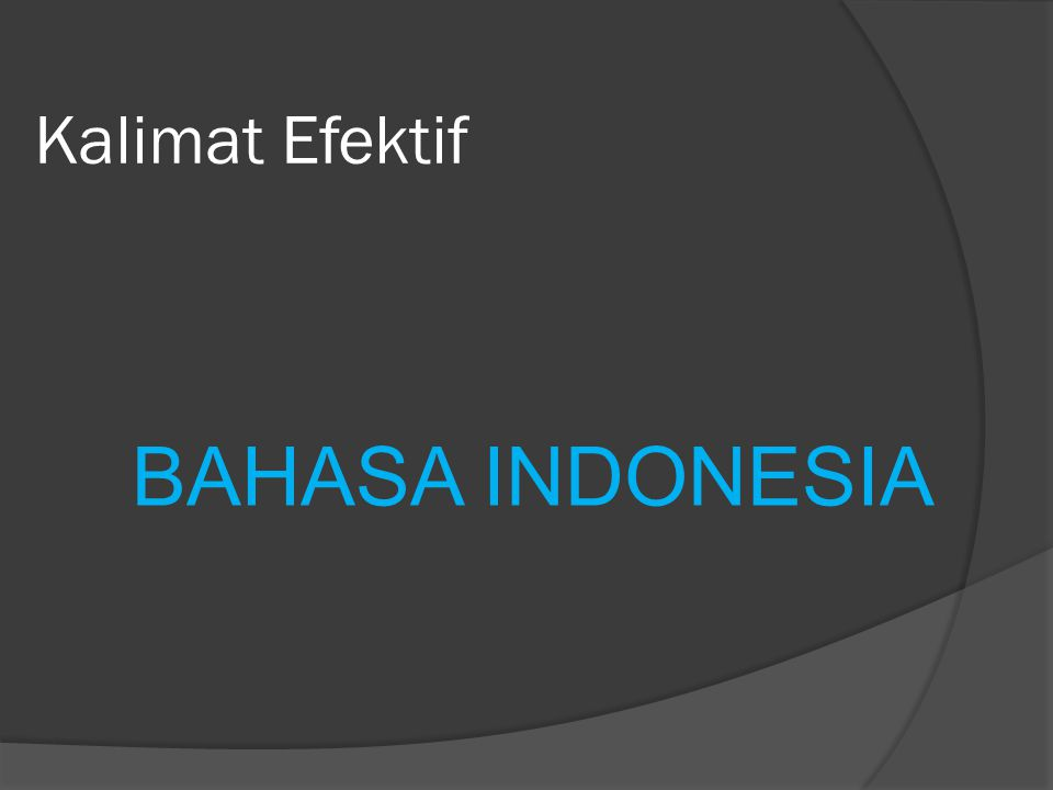 Kalimat Efektif BAHASA INDONESIA