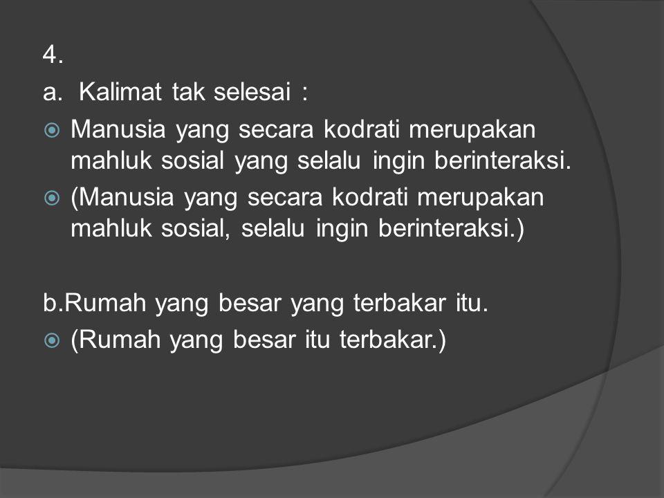 2.Kecermatan Dalam Pemilihan dan Penggunaan Kata Dalam membuat kalimat efektif jangan sampai menjadi kalimat yang ambigu (menimbulkan tafsiran ganda).