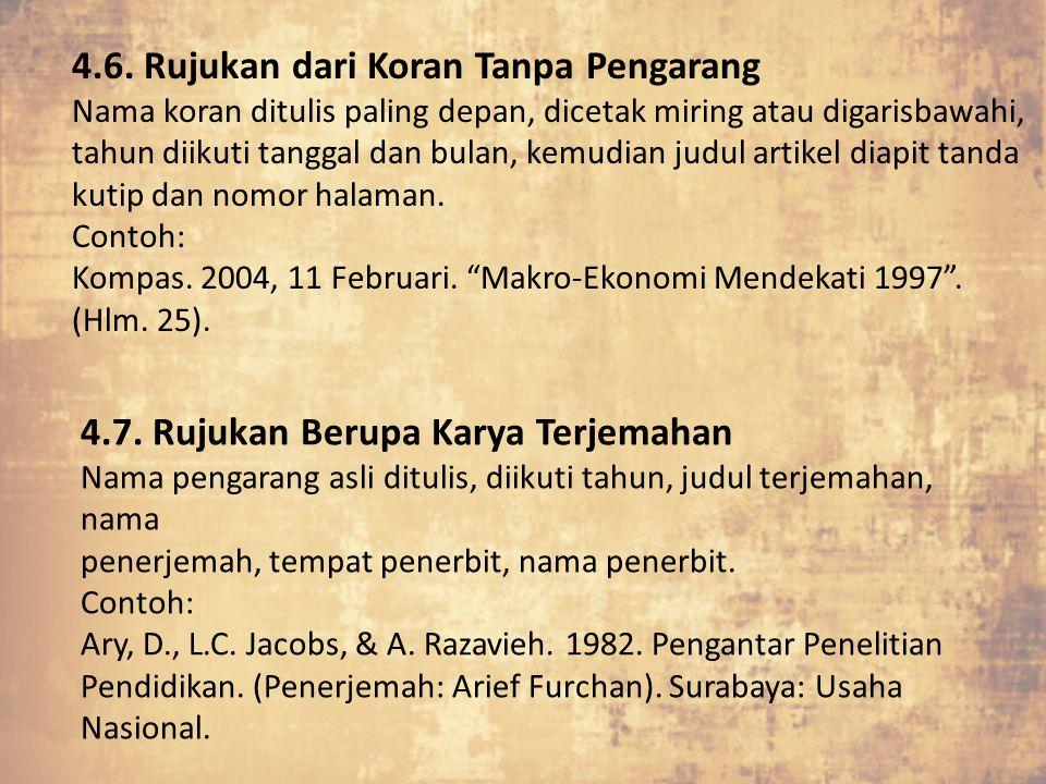 4.7. Rujukan Berupa Karya Terjemahan Nama pengarang asli ditulis, diikuti tahun, judul terjemahan, nama penerjemah, tempat penerbit, nama penerbit. Co