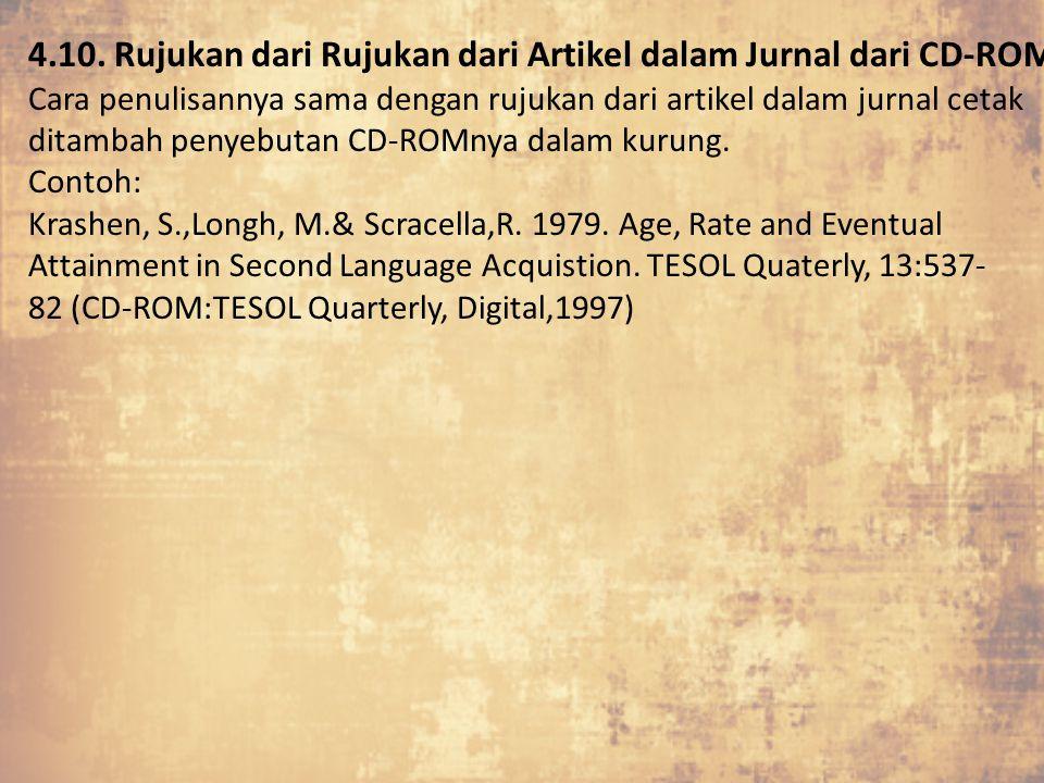 4.10. Rujukan dari Rujukan dari Artikel dalam Jurnal dari CD-ROM Cara penulisannya sama dengan rujukan dari artikel dalam jurnal cetak ditambah penyeb