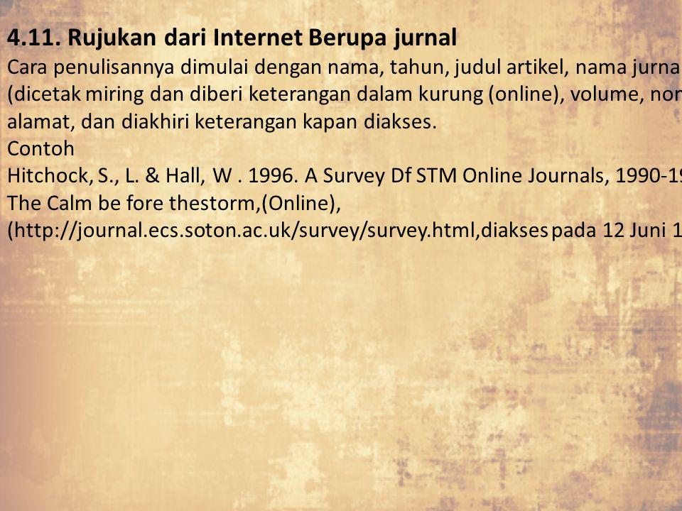 4.11. Rujukan dari Internet Berupa jurnal Cara penulisannya dimulai dengan nama, tahun, judul artikel, nama jurnal (dicetak miring dan diberi keterang