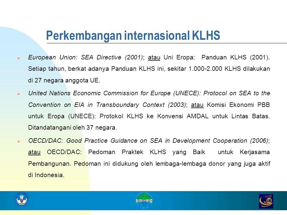 Perkembangan internasional KLHS n European Union: SEA Directive (2001); atau Uni Eropa: Panduan KLHS (2001). Setiap tahun, berkat adanya Panduan KLHS