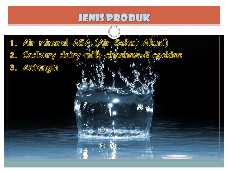 1.Air mineral ASA (Air Sehat Alami) Bahan kemasan yang digunakan adalah plastik PET 2.
