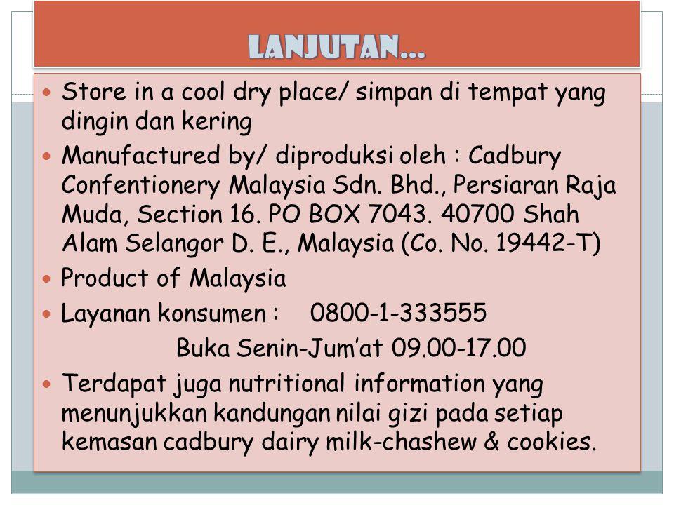 Store in a cool dry place/ simpan di tempat yang dingin dan kering Manufactured by/ diproduksi oleh : Cadbury Confentionery Malaysia Sdn.