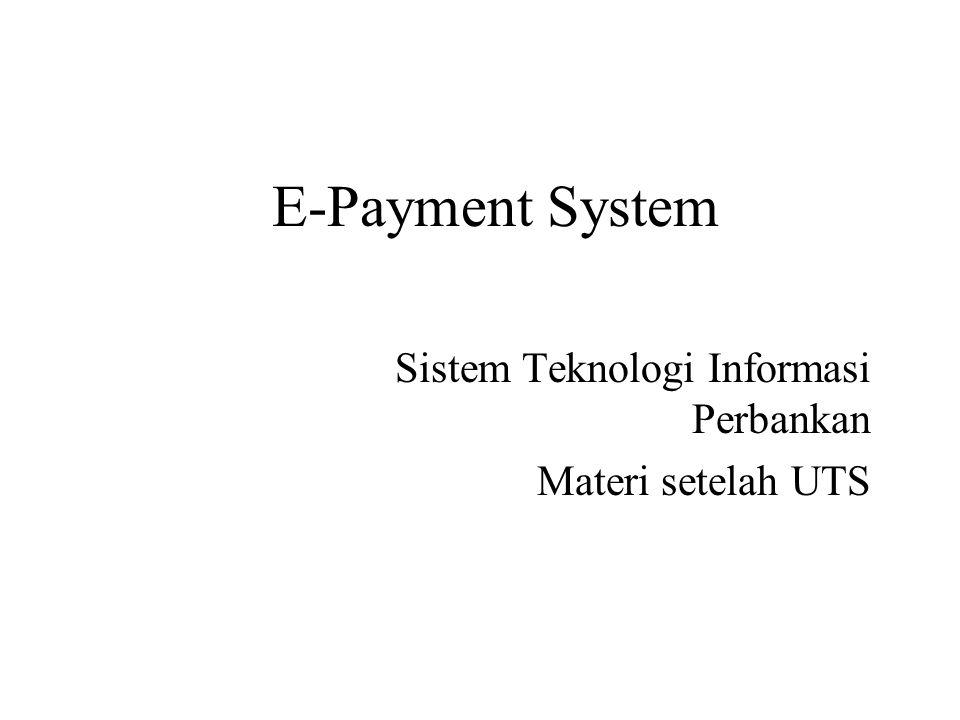 E-Payment System Sistem Teknologi Informasi Perbankan Materi setelah UTS