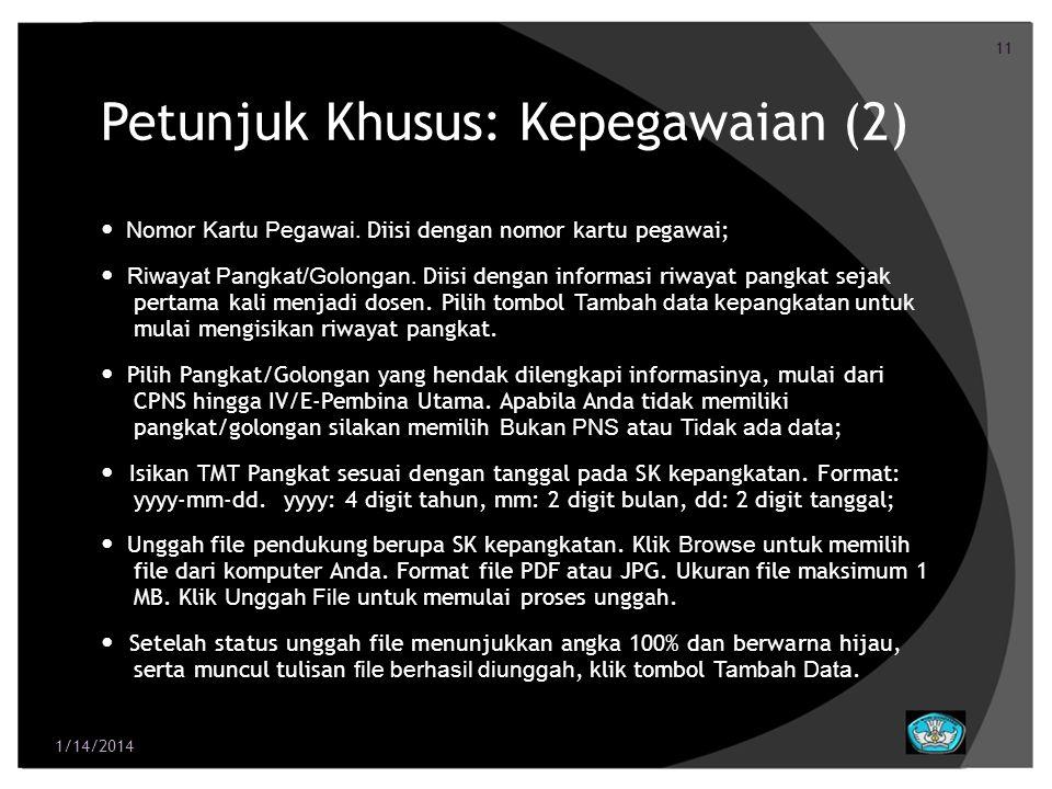 11 Petunjuk Khusus: Kepegawaian (2) Nomor Kartu Pegawai. Diisi dengan nomor kartu pegawai; Riwayat Pangkat/Golongan. Diisi dengan informasi riwayat pa