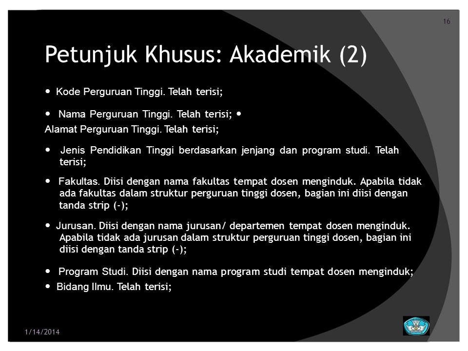16 Petunjuk Khusus: Akademik (2) Kode Perguruan Tinggi. Telah terisi; Nama Perguruan Tinggi. Telah terisi; Alamat Perguruan Tinggi. Telah terisi; Jeni